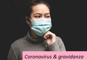 IL CORONAVIRUS E LA GRAVIDANZA